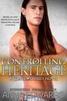 Controlling Heritage ebook by Anna Edwards