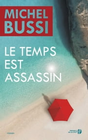 Le temps est assassin ebook by Michel BUSSI