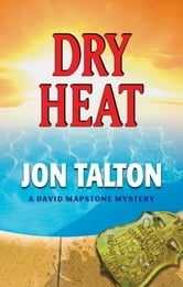 Dry Heat - A David Mapstone Mystery ebook by Jon Talton