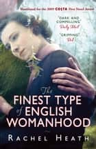 The Finest Type of English Womanhood ebook by Rachel Heath