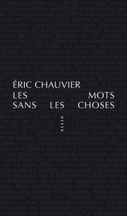 Les Mots sans les choses ebook by Eric CHAUVIER