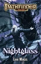 Pathfinder Tales: Nightglass ebook by Liane Merciel