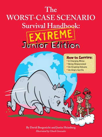 The Worst-Case Scenario Survival Handbook: Extreme Junior Edition ebook by David Borgenicht,Justin Heimberg