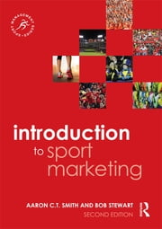 Introduction to Sport Marketing - Second edition ebook by Aaron C.T. Smith,Bob Stewart