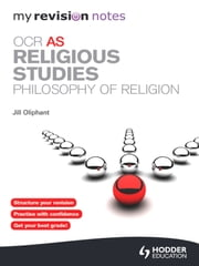 My Revision Notes: OCR AS Religious Studies: Philosophy of Religion ebook by Jill Oliphant