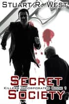 Secret Society ebook by Stuart R. West