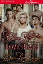 Cherry Hill 4: Love Heals ebook by Dixie Lynn Dwyer