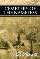 Cemetery of the Nameless ebook by Rick Blechta