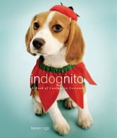 InDognito - A Book of Canines in Costume ebook by Karen Ngo
