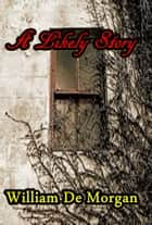 A Likely Story ebook by William De Morgan