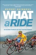 What A Ride ebook by Rupert Guinness