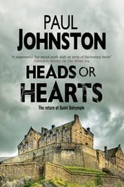 Heads or Hearts - A dystopian mystery set in Edinburgh, Scotland ebook by Paul Johnston