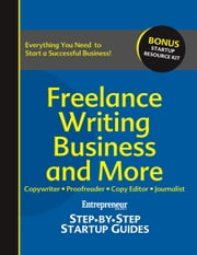 Freelance Writing Business - Step-by-Step Startup Guide ebook by Entrepreneur magazine
