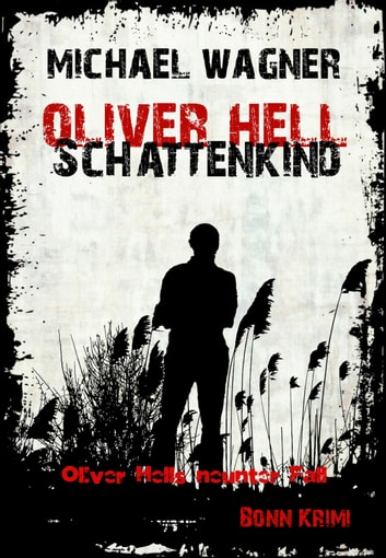 Oliver Hell Schattenkind - Oliver Hells neunter Fall ebook by Michael Wagner