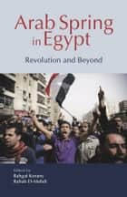 Arab Spring in Egypt ebook by Bahgat Korany,Rabab El-Mahdi