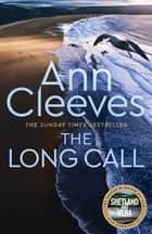The Long Call: Two Rivers Book 1 ebook by