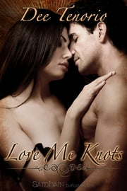 Love Me Knots ebook by Dee Tenorio