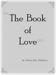 The Book of Love - The Essential Guide to Relationships ebook by Devan John DeMarco