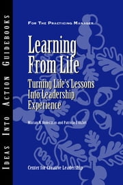 Learning from Life: Turning Life's Lessons Into Leadership Experience ebook by Ruderman, Marian N.