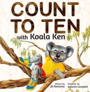 Count to Ten with Koala Ken ebook by Jill Reitsema,Julianne Campbell