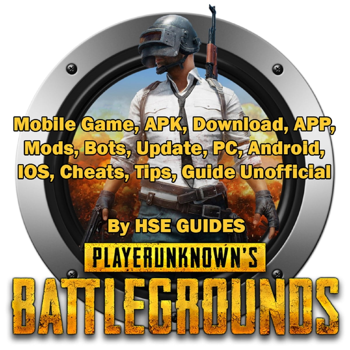 PUBG Mobile Game, APK, Download, APP, Mods, Bots, Update, PC, Android, IOS,  Cheats, Tips, Guide Unofficial audiobook by Hse Guides - Rakuten Kobo