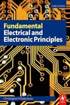 Fundamental Electrical and Electronic Principles ebook by C R Robertson