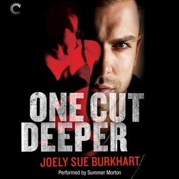 One Cut Deeper audiobook by Joely Sue Burkhart