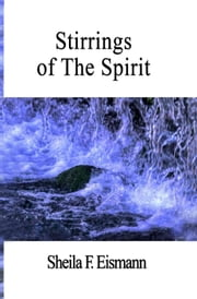 Stirrings of the Spirit ebook by Sheila F. Eismann