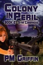 Colony in Peril ebook by P.M. Griffin