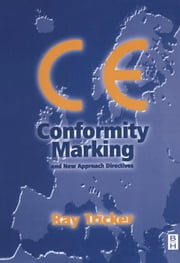 CE Conformity Marking: and New Approach Directives ebook by Tricker, Ray