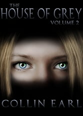 The House of Grey- Volume 2 ebook by Collin Earl