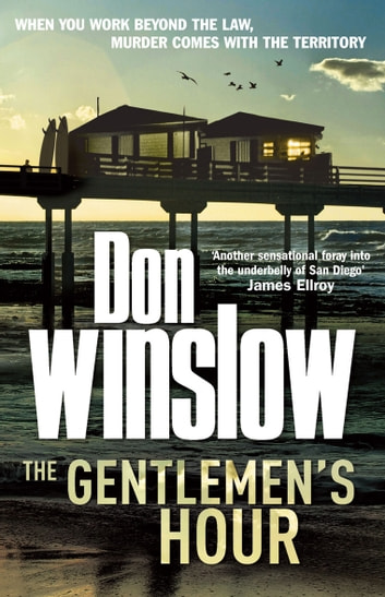 The Gentlemen's Hour - A breathless, action-packed thriller ebook by Don Winslow