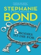 5 Bodies To Die For (A Body Movers Novel, Book 5) ebook by Stephanie Bond