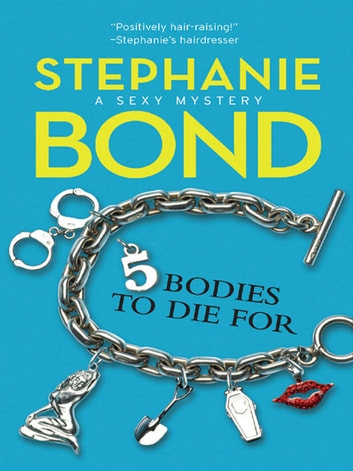 5 Bodies To Die For (Mills & Boon M&B) (A Body Movers Novel, Book 5) 電子書籍 by Stephanie Bond