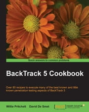 BackTrack 5 Cookbook ebook by Willie Pritchett, David De Smet