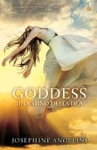 Goddess. Il destino della dea ebook by Josephine Angelini