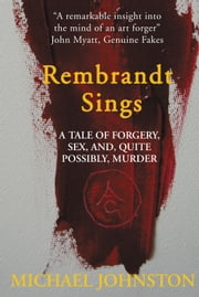 Rembrandt Sings ebook by Michael Johnston