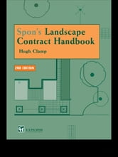 Spon's Landscape Contract Handbook - A guide to good practice and procedures in the management of lump sum landscape contracts ebook by Hugh Clamp,H. Clamp