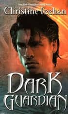 Dark Guardian ebook by Christine Feehan