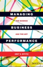 Managing Business Performance ebook by Umit S. Bititci