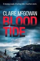 Blood Tide (Paula Maguire 5) - A chilling Irish thriller of murder, secrets and suspense ebook by Claire McGowan