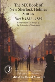 The MX Book of New Sherlock Holmes Stories Part I - 1881 to 1889 ebook by David Marcum