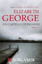 Un castello di inganni eBook by Elizabeth George