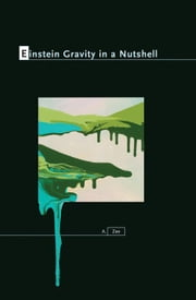 Einstein Gravity in a Nutshell ebook by Zee, A.