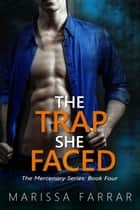 The Trap She Faced ebook by Marissa Farrar