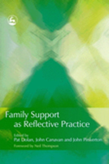Family Support as Reflective Practice ebook by