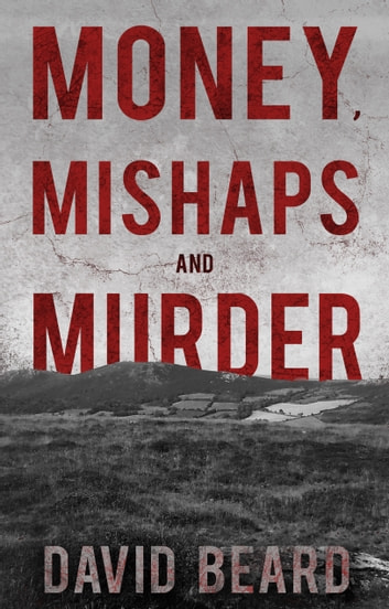 Money, Mishaps and Murder ebook by David Beard