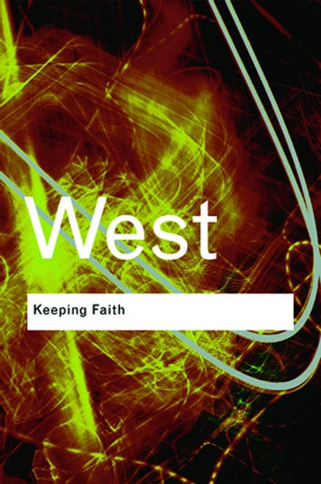 Keeping Faith - Philosophy and Race in America ebook by Cornel West