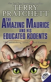 The Amazing Maurice and His Educated Rodents ebook by Terry Pratchett