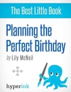 Planning the Perfect Birthday ebook by Lily  McNeil